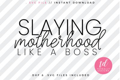 Slaying Mother Hood Like a Boss SVG