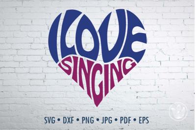 I love singing heart, Svg Dxf Eps Png Jpg, Cut file