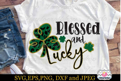 SVG, Dxf, Eps & Png St Patrick's Day, Blessed and Lucky, Leopard Clove