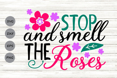 Stop And Smell The Roses Svg, Spring Svg, Flowers Sign Svg.
