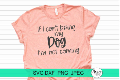 If I can't bring my Dog Pet Svg