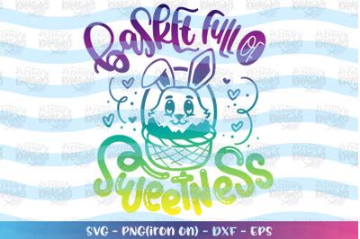 Easter svg Basket full of Sweetness svg Cute bunny