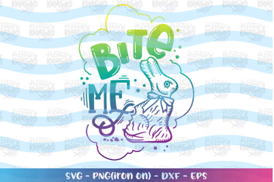 Easter svg Bite me svg Chocolate bunny funny cute kids