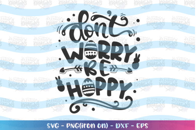 Easter svg Don't worry be Hoppy svg