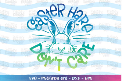 Easter svg Easter hare don't care svg bunny
