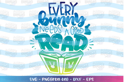 Easter svg Every bunny needs a good read svg books