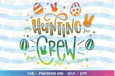 Easter svg Hunting Crew svg