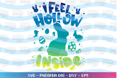 Easter svg I feel Hollow inside svg Chocolate bunny funny