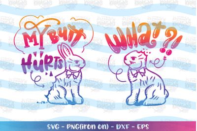Easter svg My butt hurts! What? Easter bunny funny Chocolate