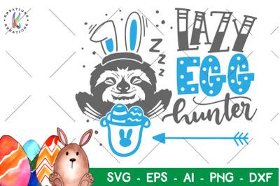 Easter svg Lazy egg hunter svg