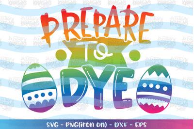 Easter svg Prepare to dye svg