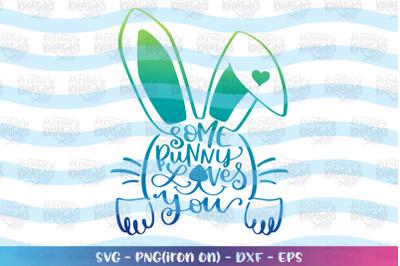 Easter svg Some bunny loves you svg