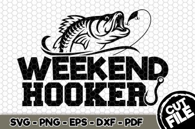 Weekend Hooker SVG Cut File n236