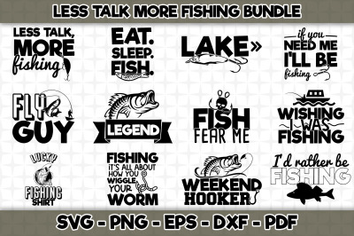 Less Talk More Fishing SVG Bundle - 12 Designs Included
