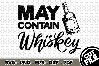 May Contain Whiskey SVG Cut File n238
