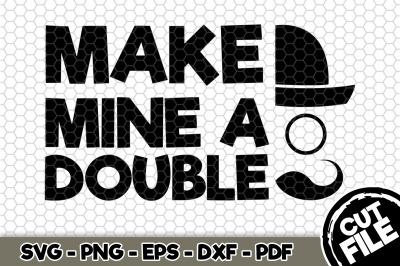 Make Mine a Double SVG Cut File n247