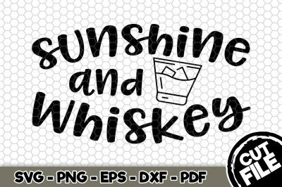Sunshine and Whiskey SVG Cut File n248