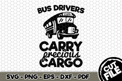 Bus Drivers Carry Precious Cargo SVG Cut File n251