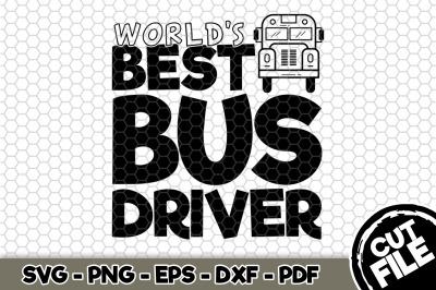 World's Best Bus Driver SVG Cut File n256