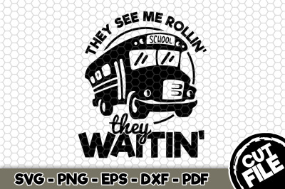 They See Me Rollin' They Waitin' SVG Cut File n257