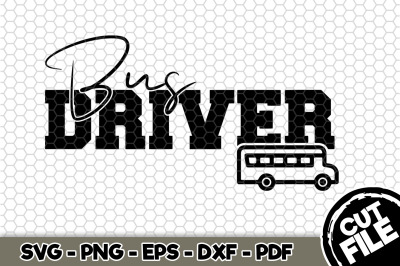 Bus Driver SVG Cut File n258