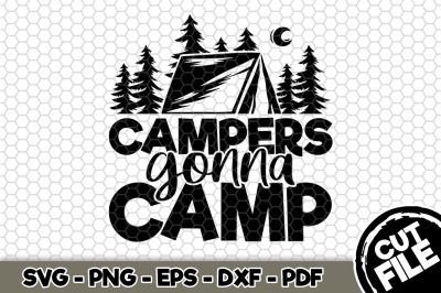 Campers Gonna Camp SVG Cut File n264