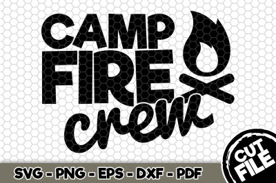 Camp Fire Crew SVG Cut File n265