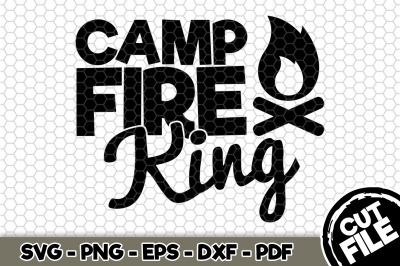 Camp Fire King SVG Cut File n266