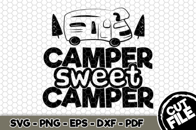Camper Sweet Camper SVG Cut File n271