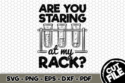 Are You Staring At My Rack? SVG Cut File n274