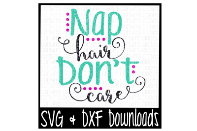 Download Nap Hair Don T Care Cutting File Free Download Svg Cutting Design