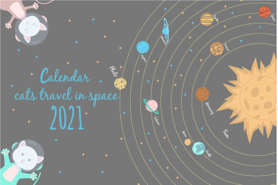 Cute calendar for 2021. Cats walk in space. Solar system.