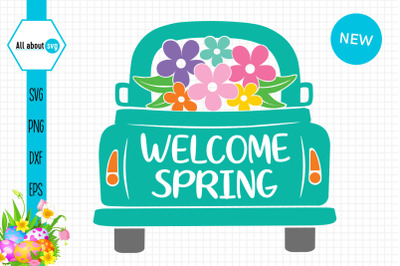 Welcome Spring Truck With Flowers Svg
