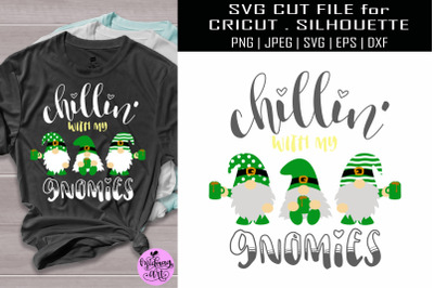 Chillin with my gnomies svg, st patricks day shirt svg