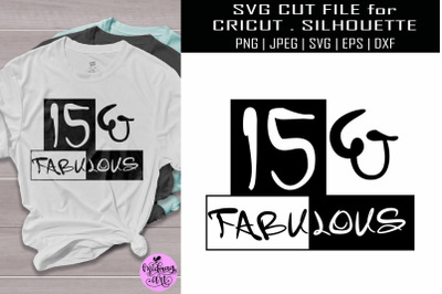 15 and fabulous svg, 15th birthday svg