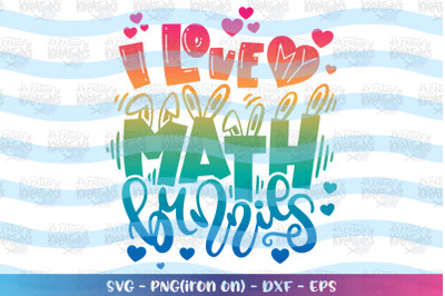 Easter svg Teacher svg I love my Math Bunnies svg