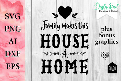 SVG & PNG - Family makes this House a home