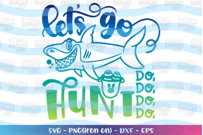 Easter svg Let's go hunt svg Easter shark svg cute