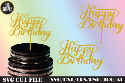 Cake Topper Happy Birthday SVG Cut File