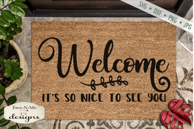 Welcome - So Nice To See You - Door Mat SVG