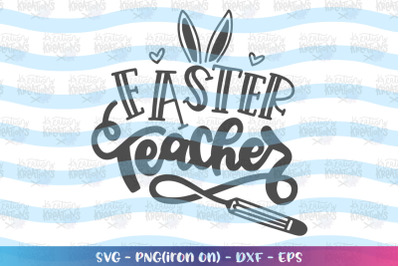 Easter svg Easter Teacher svg