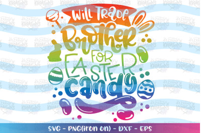 Easter svg Will trade Brother for Easter Candy