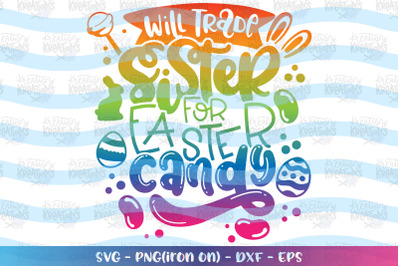 Easter svg Will trade sister for Easter Candy