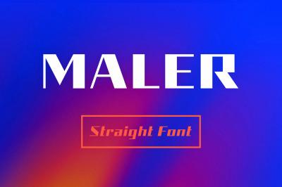 Maler - Straight Font