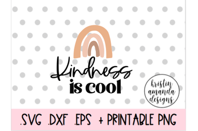 Kindness is Cool Boho Rainbow Summer Spring Easter SVG DXF EPS PNG Cut