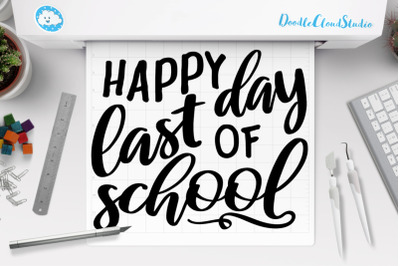 Happy Last Day of School SVG, School Shirt,