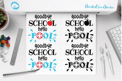 Goodbye School Hello Pool SVG, End of School Year Shirt