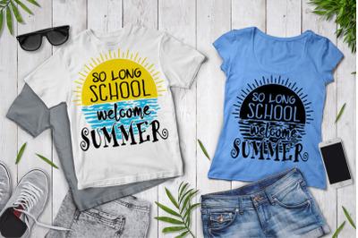 So Long School Welcome Summer SVG, Cute School Shirt