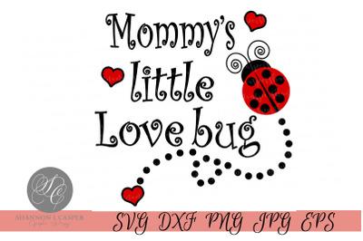 Mommy's Little Love Bug