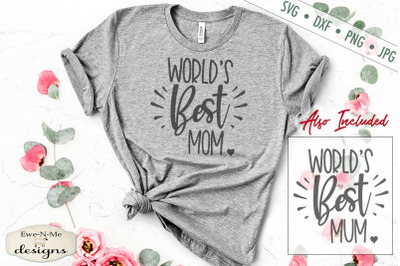 Worlds Best Mom - Mum SVG